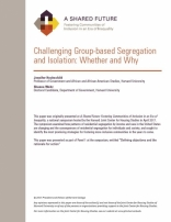 A Shared Future: Challenging Group-based Segregation and Isolation: Whether and Why