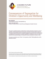 A Shared Future: Consequences of Segregation for Children's Opportunity and Wellbeing