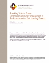 A SHARED FUTURE: SPEAKING TRUTH TO POWER: ENHANCING COMMUNITY ENGAGEMENT IN THE ASSESSMENT OF FAIR HOUSING