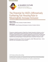 A SHARED FUTURE: THE POTENTIAL FOR HUD'S AFFIRMATIVELY FURTHERING FAIR HOUSING RULE TO MEANINGFULLY INCREASE INCLUSION