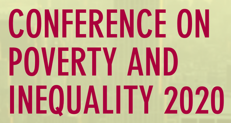 The 2020 Conference on Poverty and Inequality