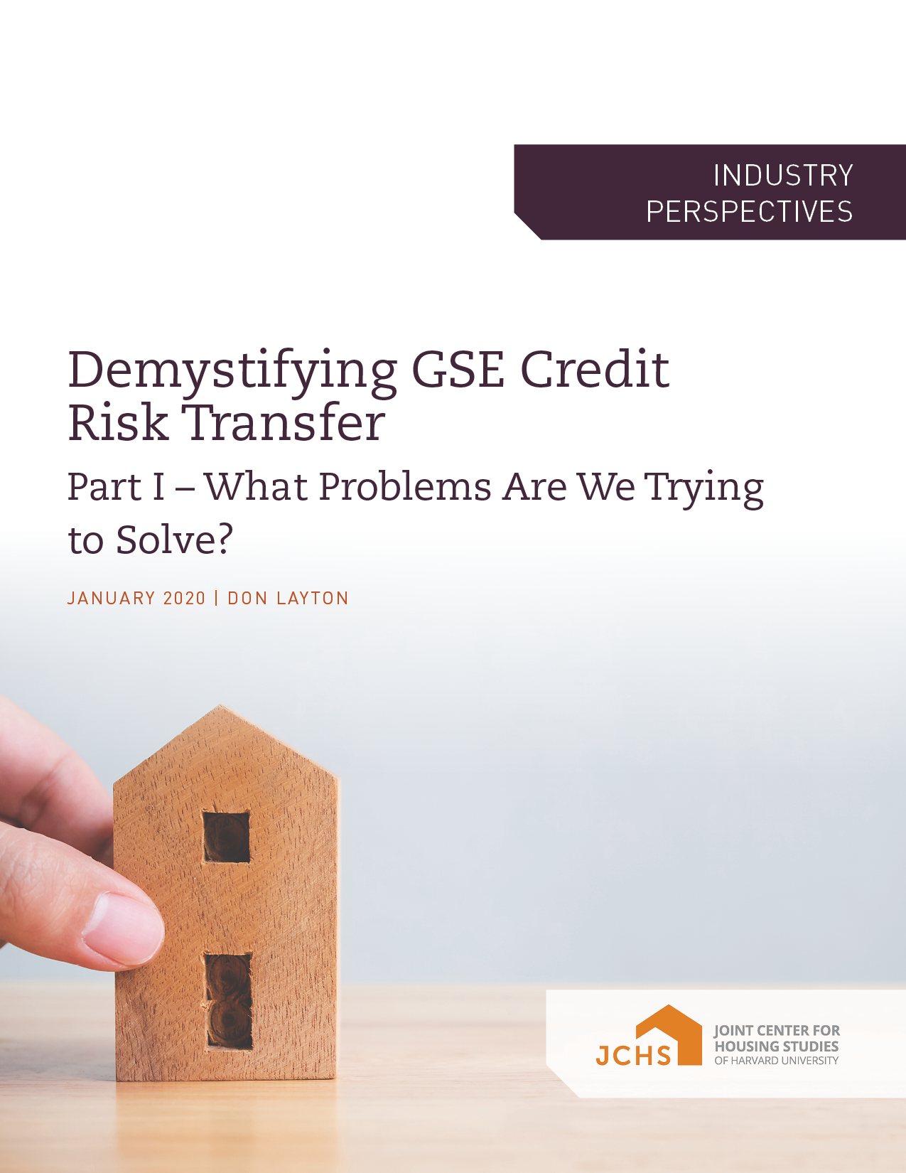 Demystifying GSE Credit Risk Transfer: Part I – What Problems Are We Trying to Solve?