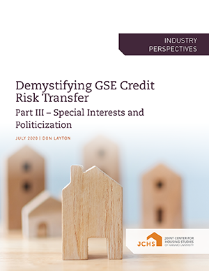 Demystifying GSE Credit Risk Transfer: Part III – Special Interests and Politicization