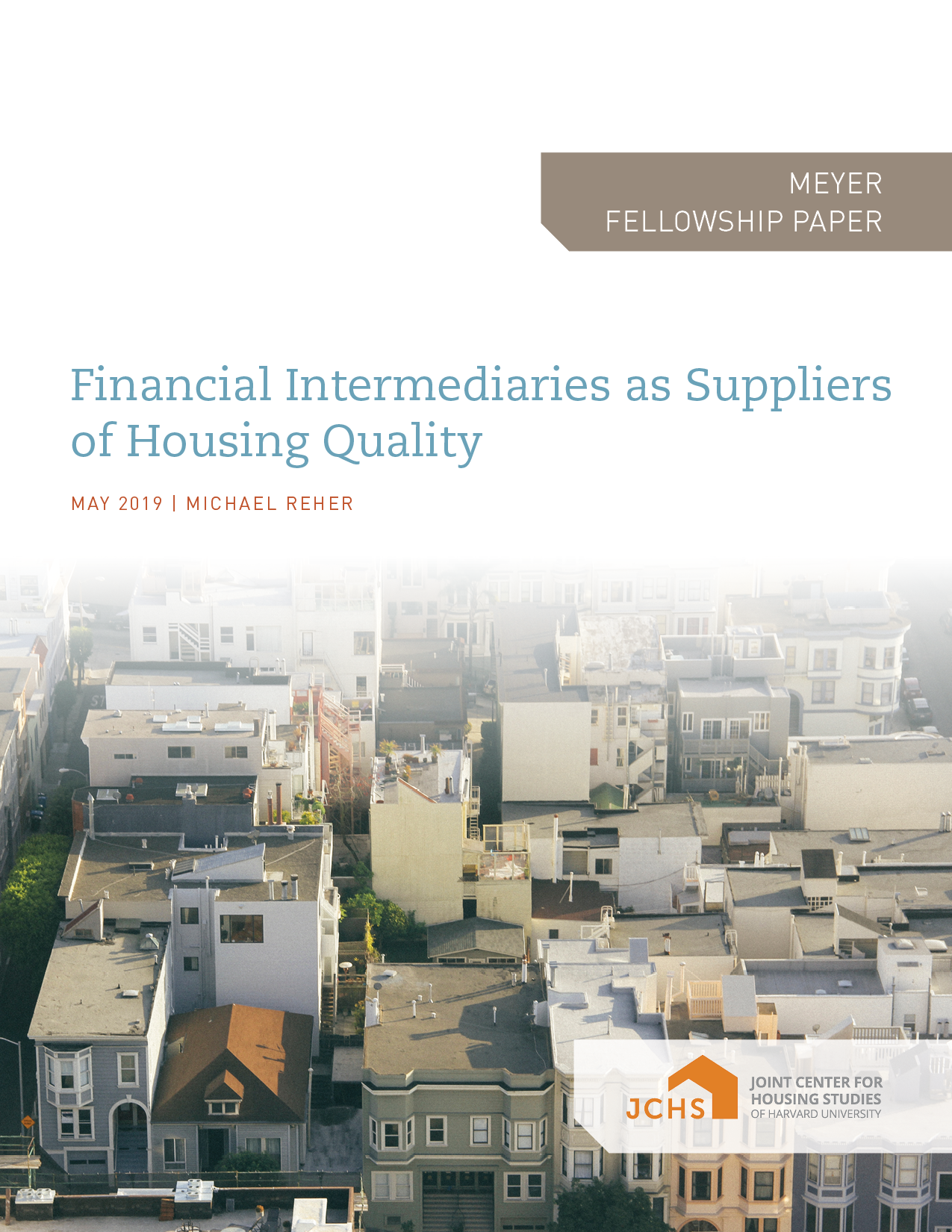 Financial Intermediaries as Suppliers of Housing Quality