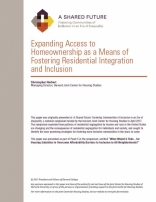 A SHARED FUTURE: EXPANDING ACCESS TO HOMEOWNERSHIP AS A MEANS OF FOSTERING RESIDENTIAL INTEGRATION AND INCLUSION