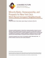 A SHARED FUTURE: MINORITY BANKS, HOMEOWNERSHIP, AND PROSPECTS FOR NEW YORK CITY'S MULTI-RACIAL IMMIGRANT NEIGHBORHOODS