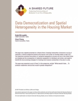 A SHARED FUTURE: DATA DEMOCRATIZATION AND SPATIAL HETEROGENEITY IN THE HOUSING MARKET
