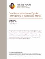 A SHARED FUTURE: DATA DEMOCRATIZATION AND SPATIAL HETEROGENEITY IN THE HOUSING MARKET