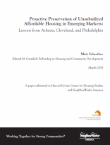 PROACTIVE PRESERVATION OF UNSUBSIDIZED AFFORDABLE HOUSING IN EMERGING MARKETS: LESSONS FROM ATLANTA, CLEVELAND, AND PHILADELPHIA